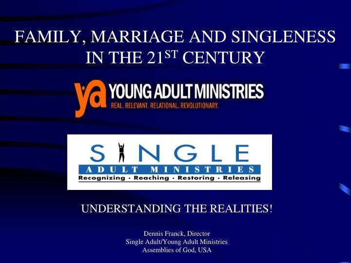 family marriage and singleness in the 21 st century