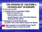 the origins of culture x technology in europe