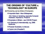 the origins of culture x technology in europe2
