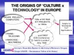 the origins of culture x technology in europe4