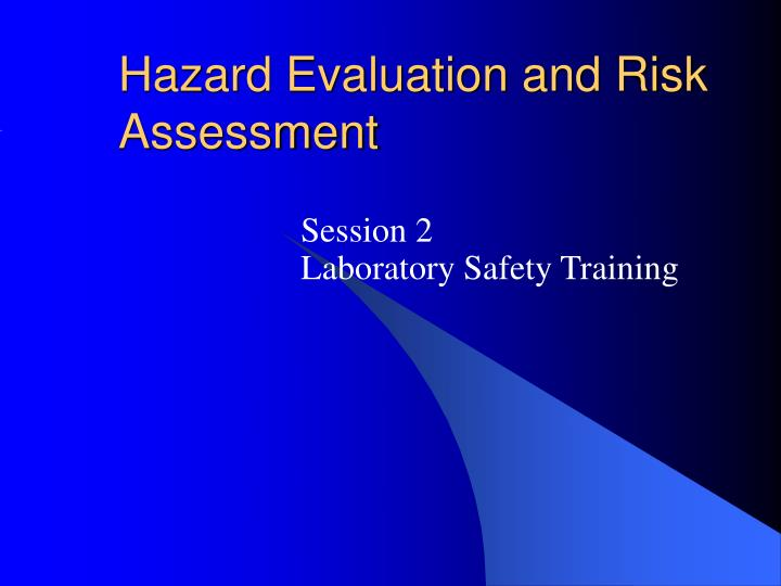 hazard evaluation and risk assessment n.