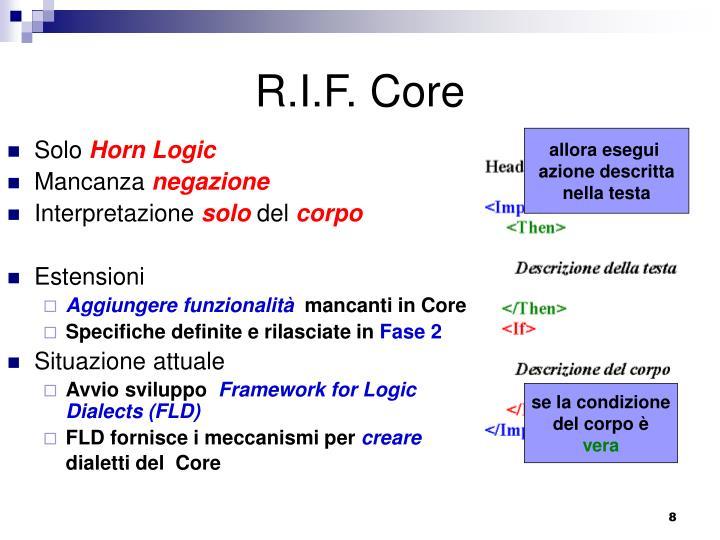 R.I.F. Core