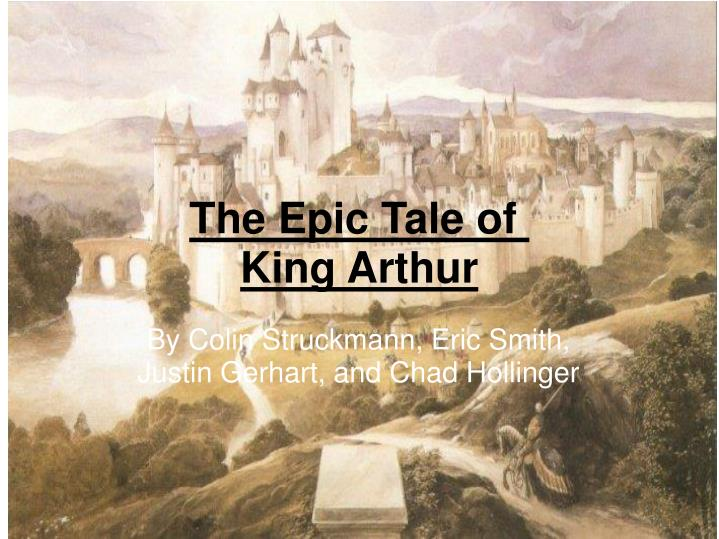 the epic tale of king arthur n.