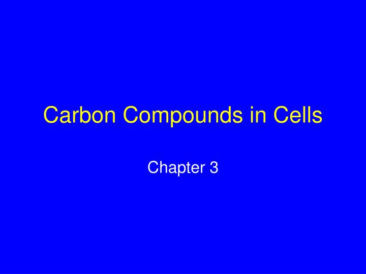 carbon compounds in cells n.