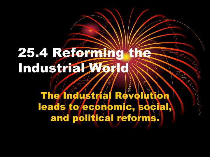25 4 reforming the industrial world n.