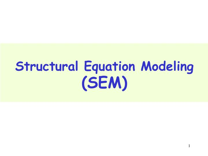 thesis using structural equation modeling What is structural equation modeling structural equation modeling, or sem, is a very general, chiefly linear, chiefly cross-sectional statistical modeling technique.