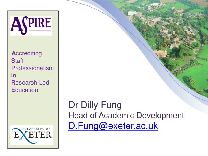 dr dilly fung head of academic development d fung@exeter ac uk n.