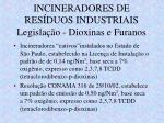 incineradores de res duos industriais legisla o dioxinas e furanos