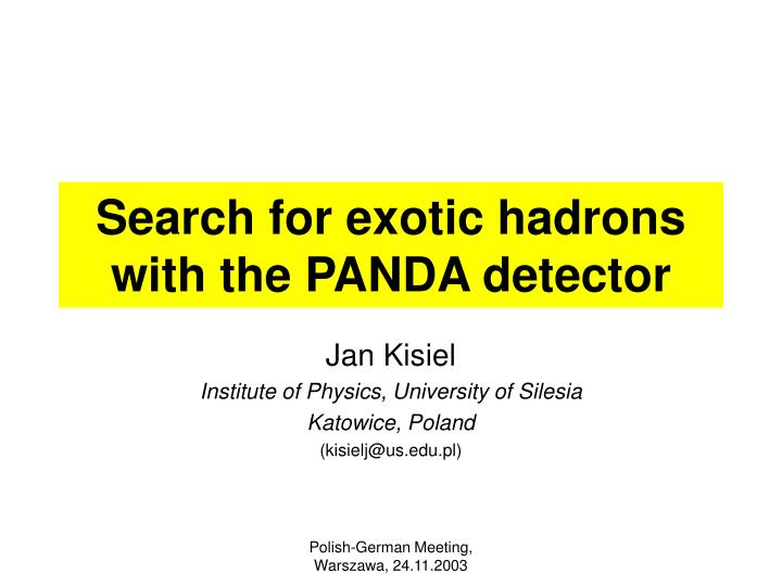 Search for exotic hadrons with the panda detector
