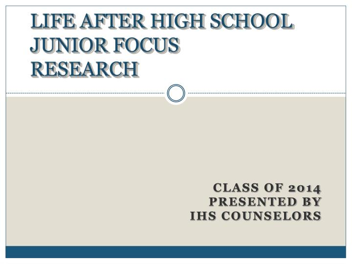 life after high school junior focus research n.