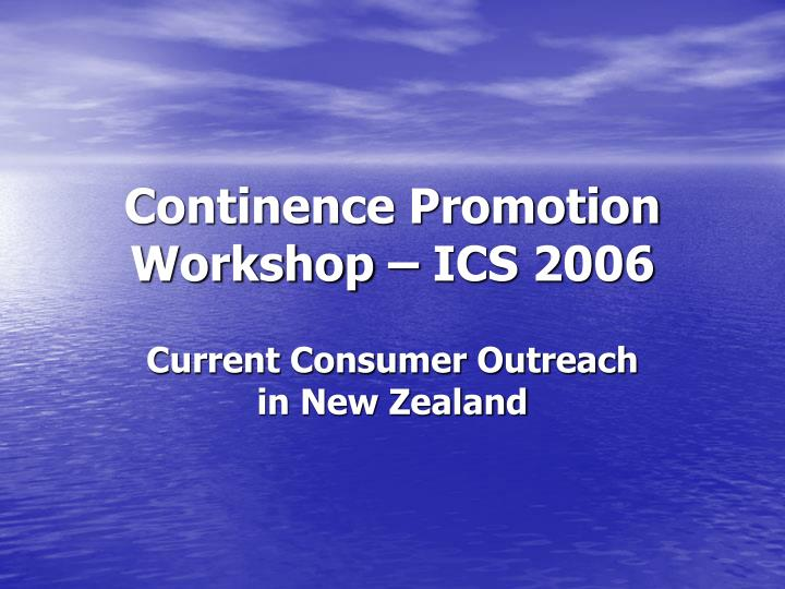continence promotion workshop ics 2006 n.