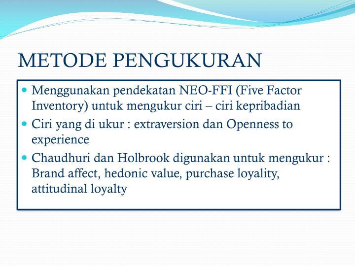 Menggunakan pendekatan NEO-FFI (Five Factor Inventory) untuk mengukur ciri – ciri kepribadian
