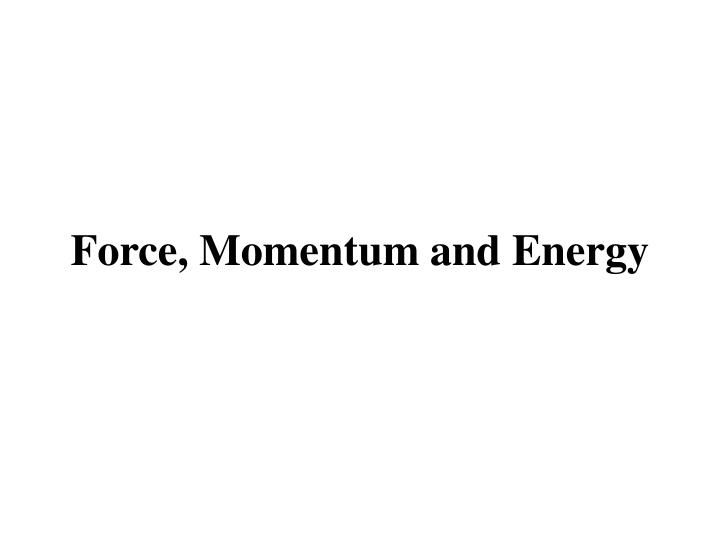 force momentum and energy n.