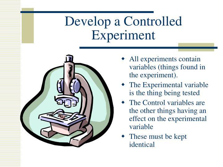 Develop a Controlled Experiment