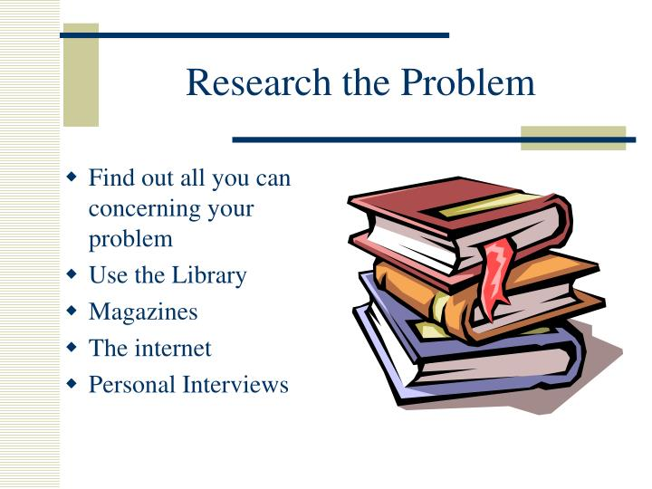 Research the problem