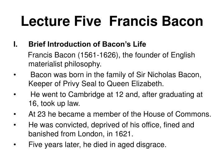 francis bacons essay on friendship Francis bacon (1909- 1992) was born 28 october 1909 in dublin, ireland of  english  in 1930 influenced by his friend and mentor, the australian painter roy  de.