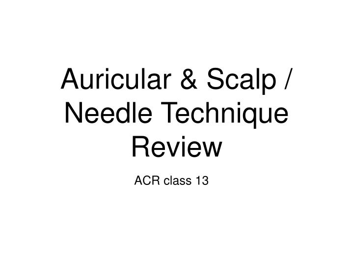 auricular scalp needle technique review n.