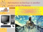 information technology is another product of the piedmont