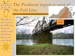 the piedmont region is west of the fall line