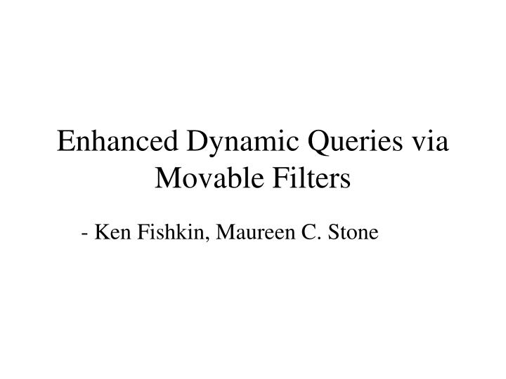 enhanced dynamic queries via movable filters n.