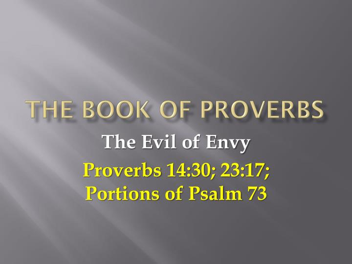 the book of proverbs The book of james is the proverbs of the new testament the proverbs were maxims of wisdom, concise and easily memorized containing both moral and ethical teaching proverbs is charged with action warnings and advice are widespread.
