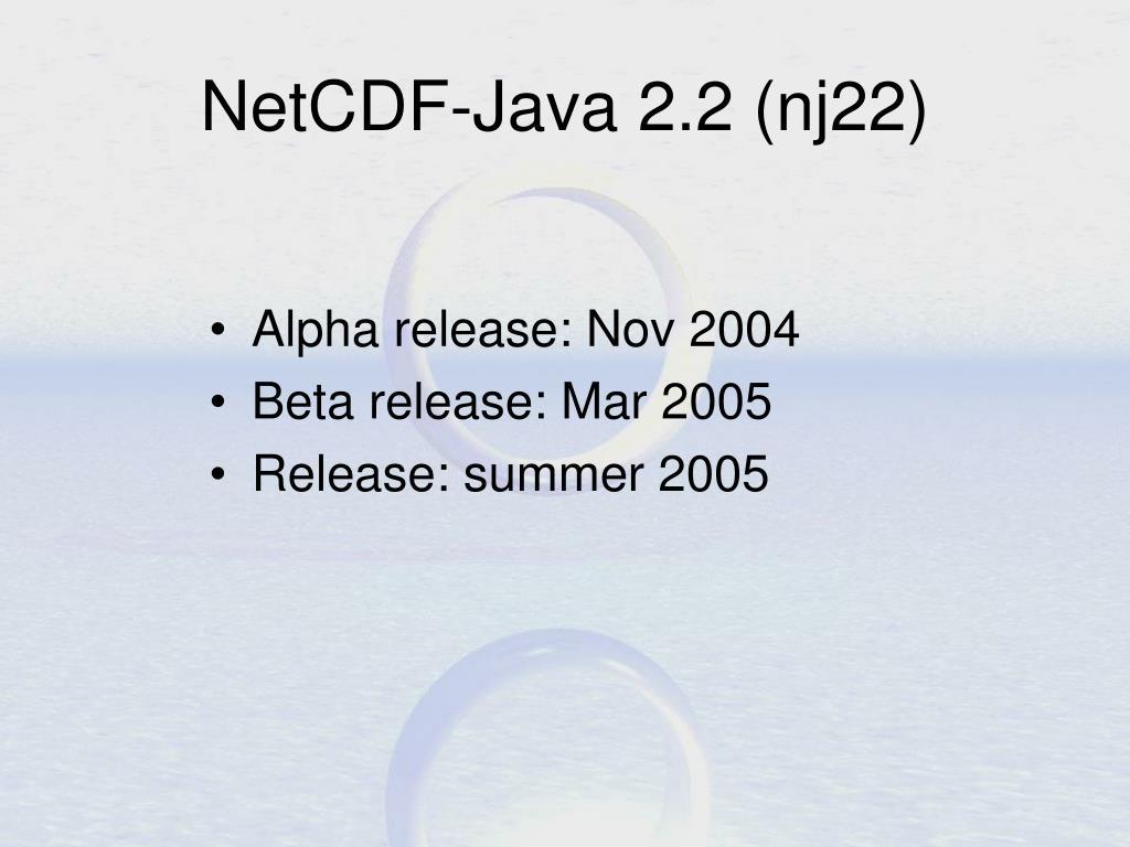 PPT - NetCDF-Java version 2 2 Common Data Model PowerPoint