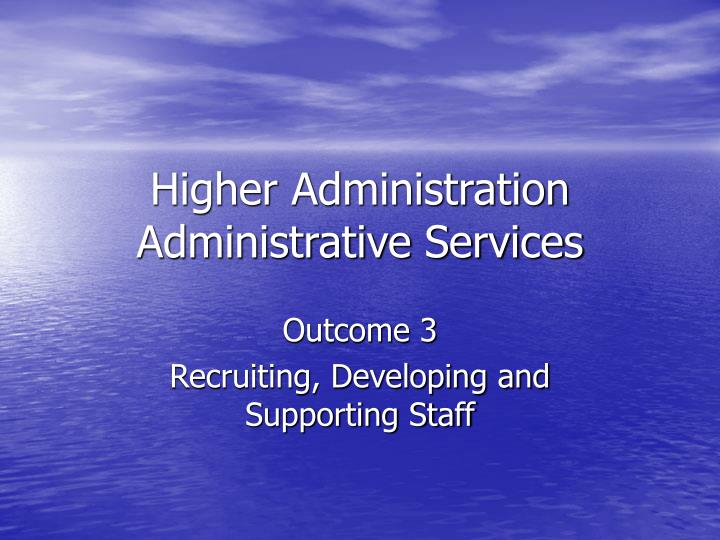 higher administration administrative services n.