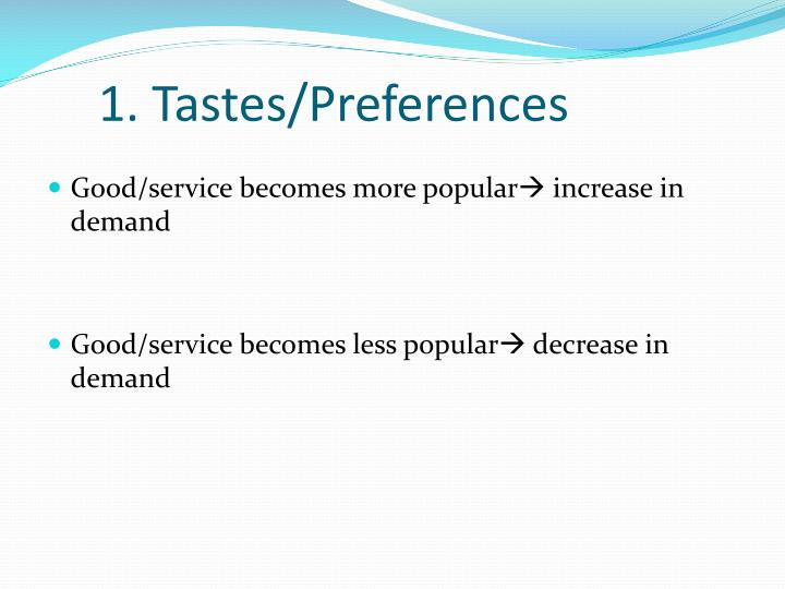 1. Tastes/Preferences