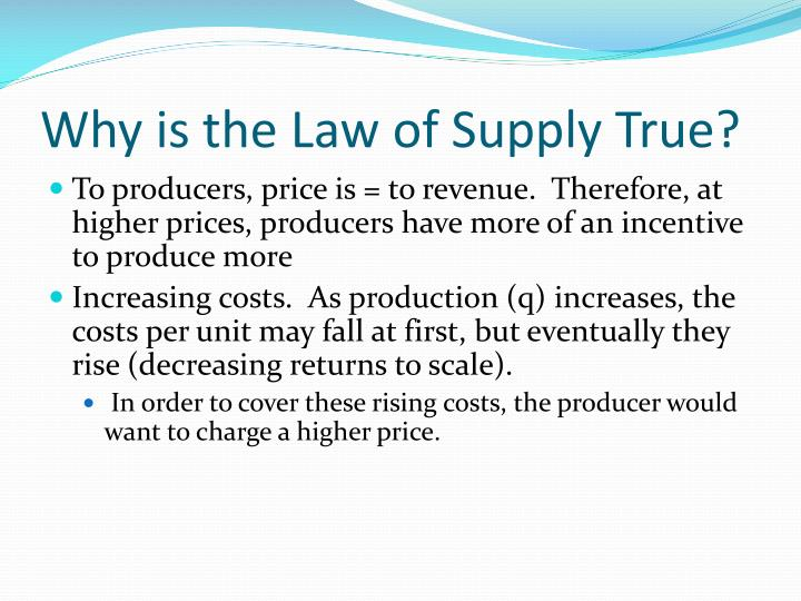 Why is the Law of Supply True?