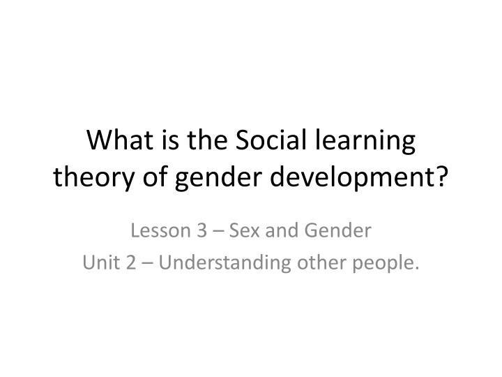 what is the social learning theory of gender development n.