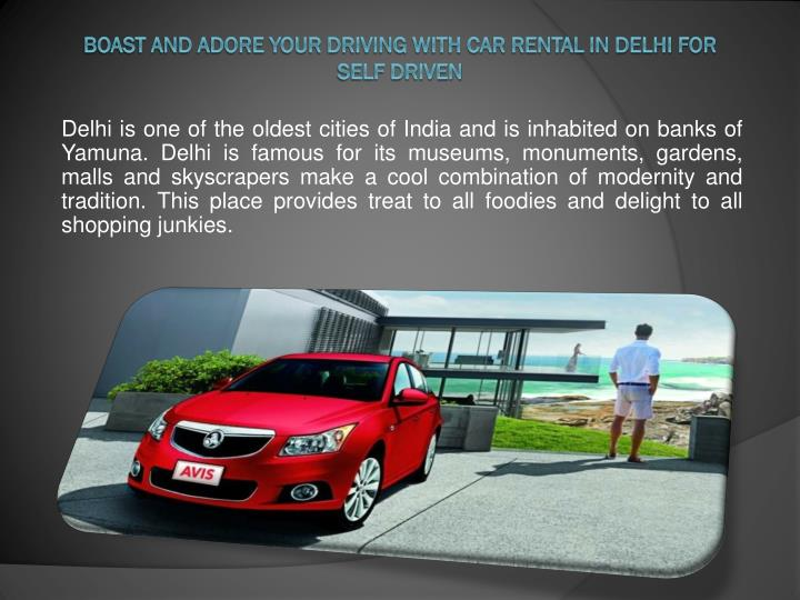boast and adore your driving with car rental in delhi for self driven n.