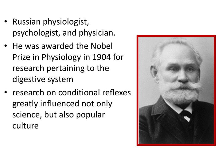 Russian physiologist, psychologist, and physician.