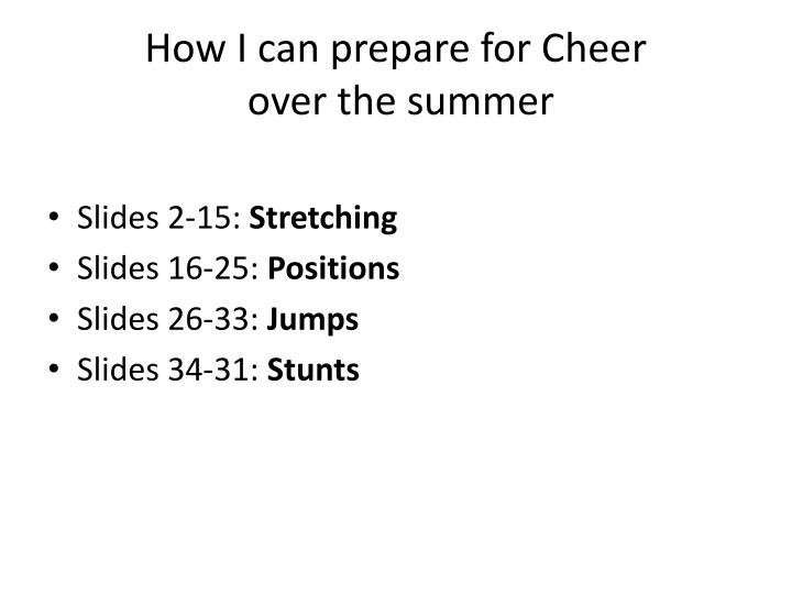 how i can prepare for cheer over the summer n.