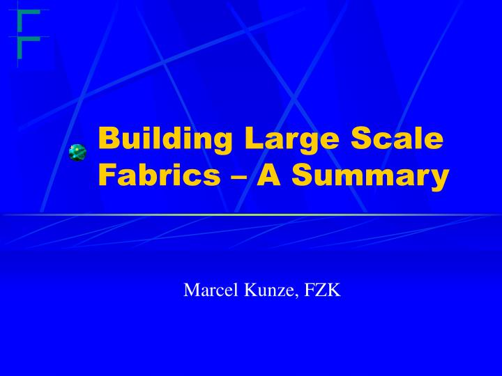 building large scale fabrics a summary n.