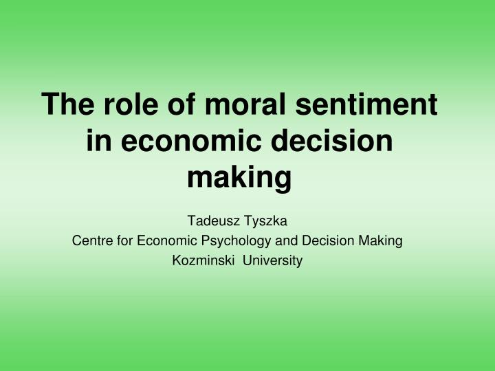 the role of moral sentiment in economic decision making n.