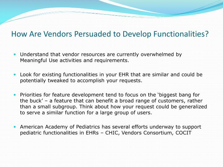 How Are Vendors Persuaded to Develop Functionalities?