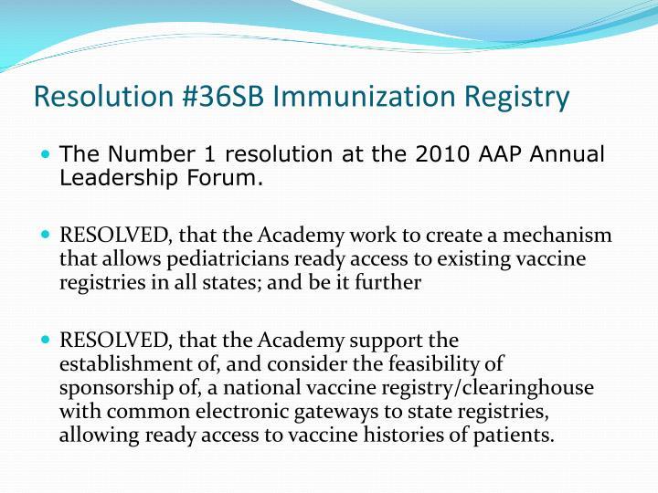 Resolution #36SB Immunization Registry