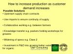 how to increase production as customer demand increases1