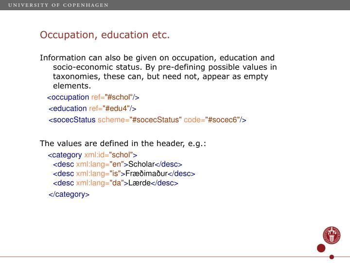 Occupation, education etc.