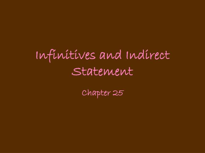 infinitives and indirect statement n.