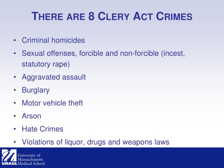 There are 8 Clery Act Crimes