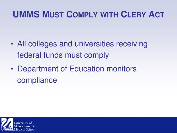 UMMS Must Comply with Clery Act