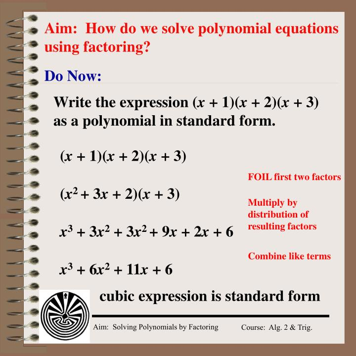 Aim how do we solve polynomial equations using factoring