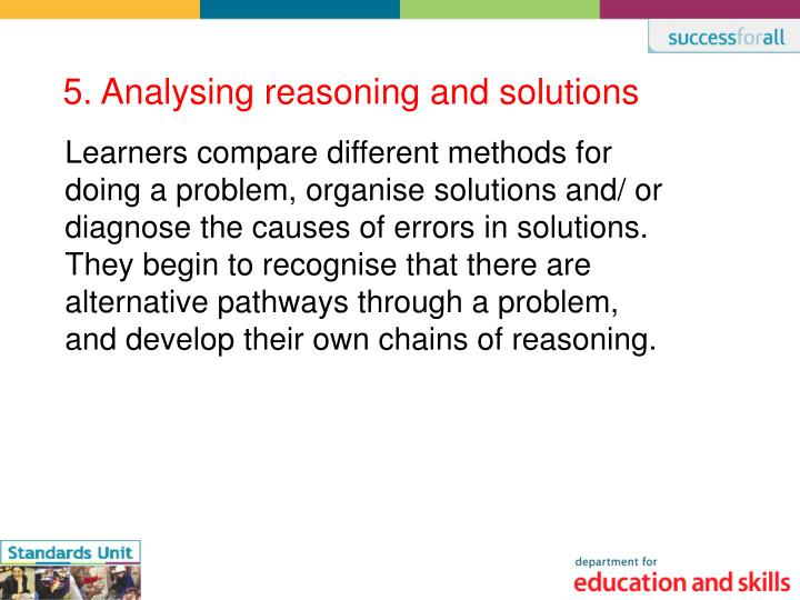 5. Analysing reasoning and solutions