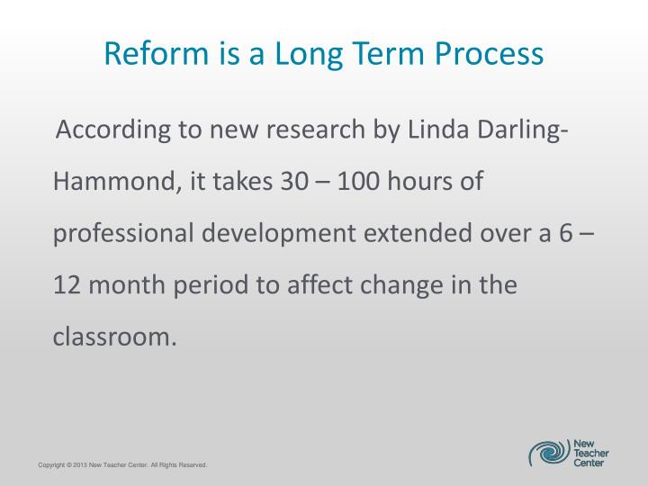 Reform is a Long Term Process