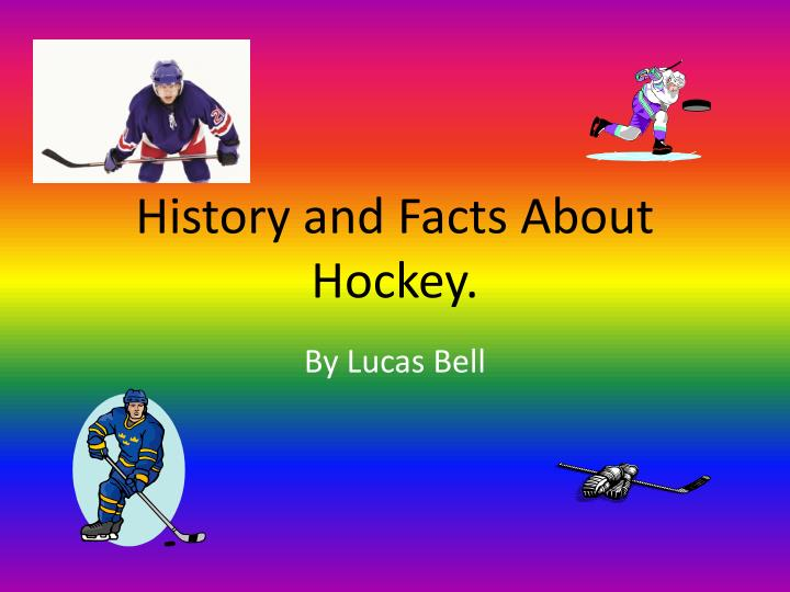 history and facts about hockey