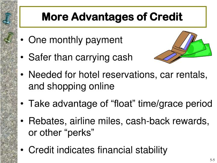 More Advantages of Credit