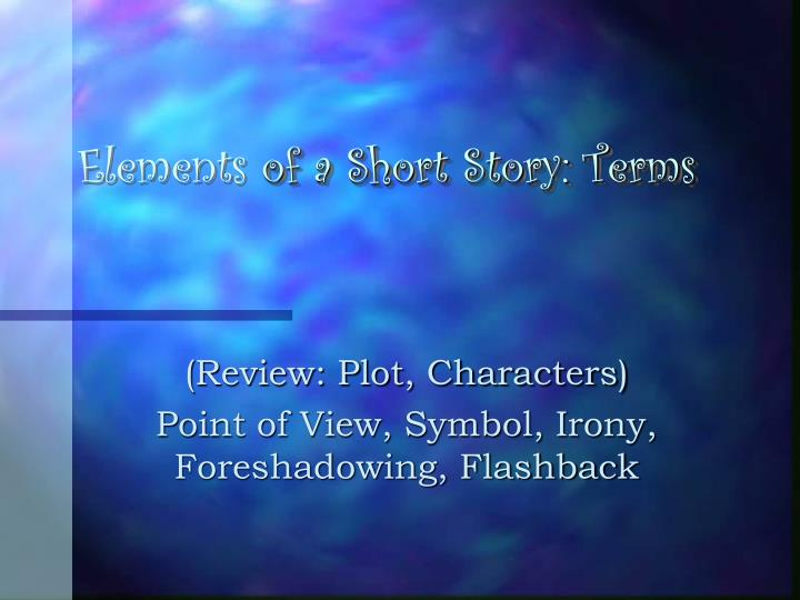 foreshadowing in the short story a