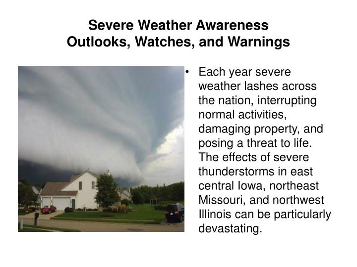 Severe weather awareness outlooks watches and warnings