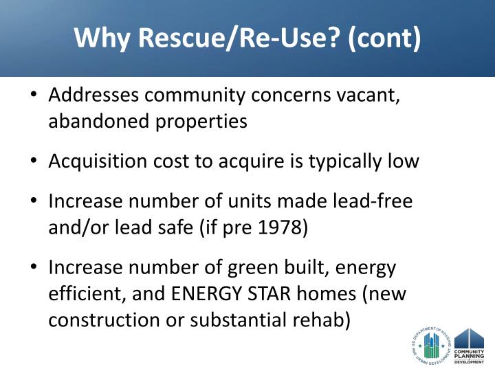 Why Rescue/Re-Use? (cont)